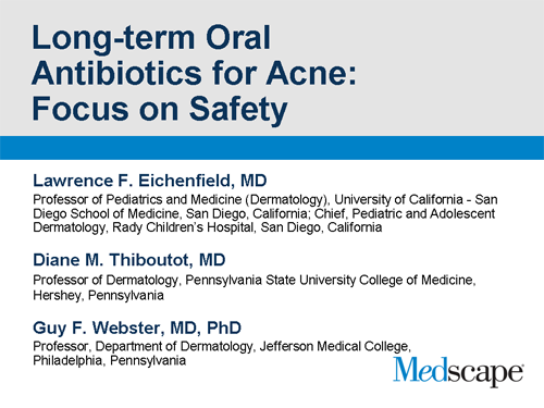 Three acne experts discuss the role of long-term oral antibiotics in the  most<br /> acne experts generally will use doxycycline or minocycline, and they can be used<br /> &nbsp;