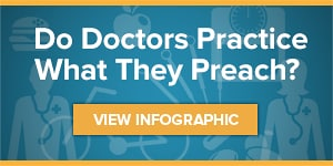 Do Doctors Practice What They Preach? View Infographic