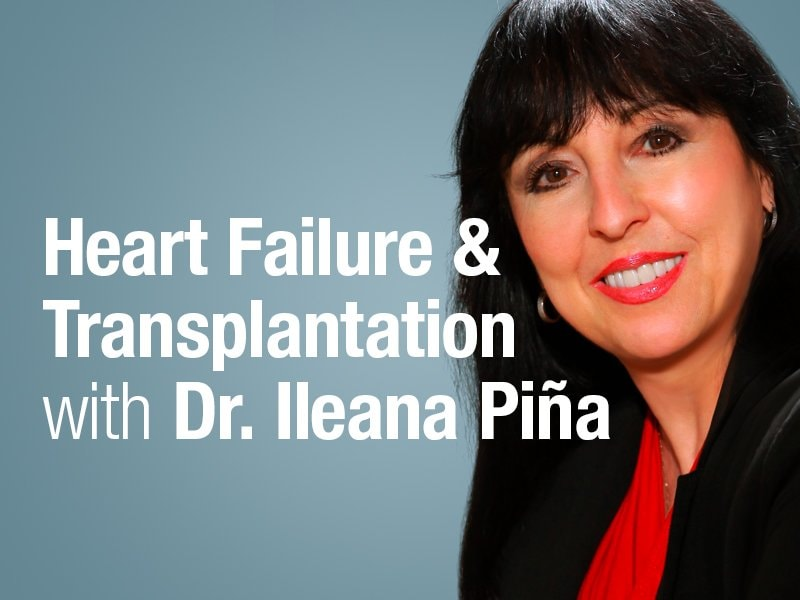 Heart Failure and Transplantation with Dr Ileana Piña
