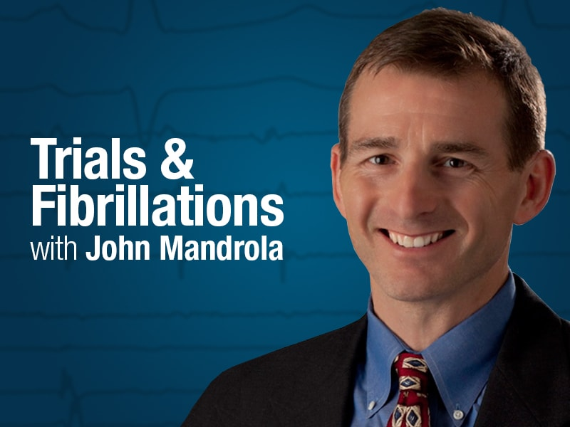 Trials and Fibrillations with Dr John Mandrola